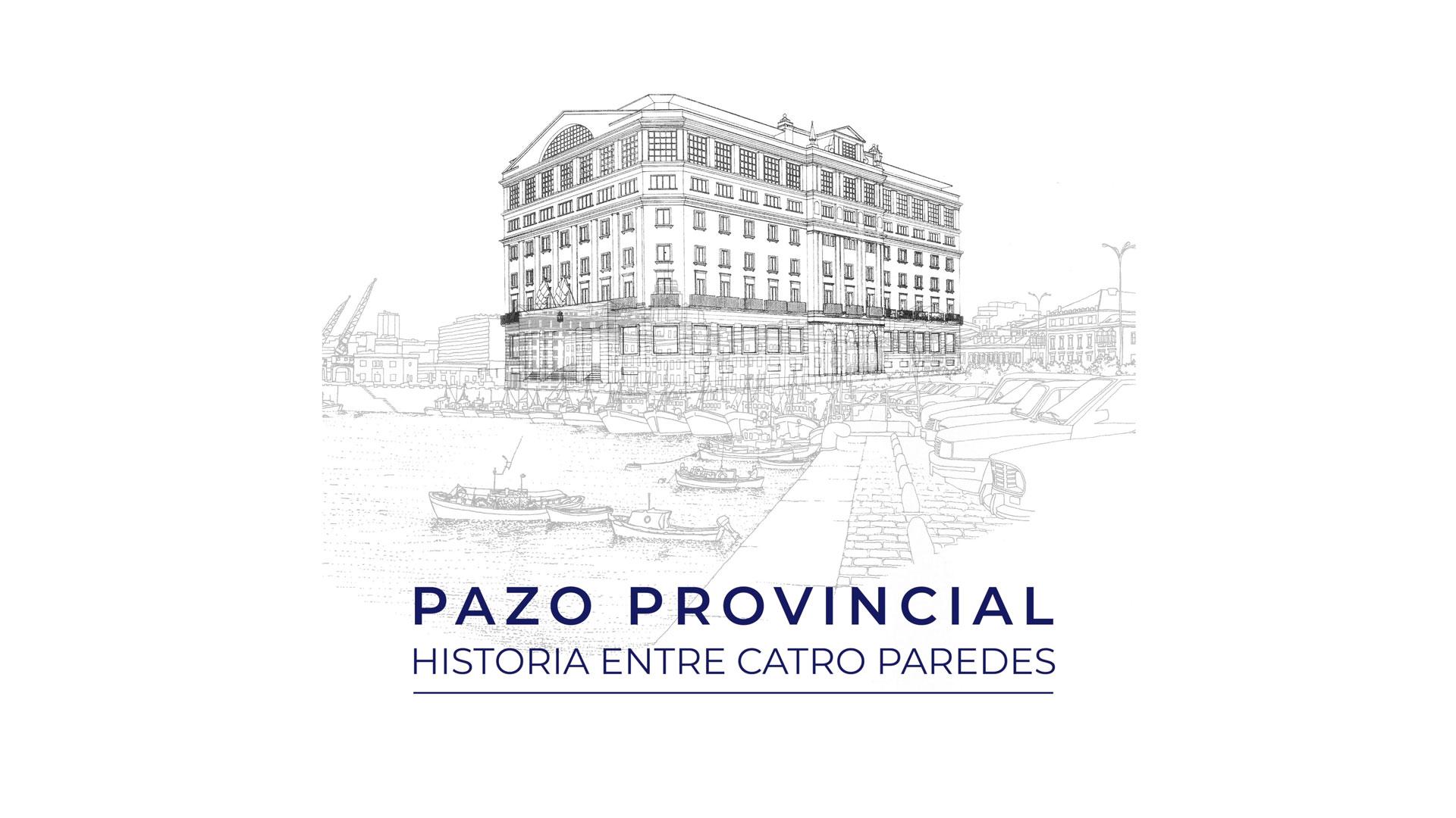 Pazo provincial, historia entre catro paredes